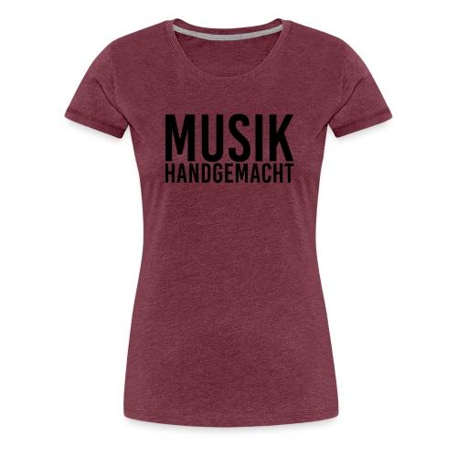 Musik handgemacht - Frauen Premium T-Shirt