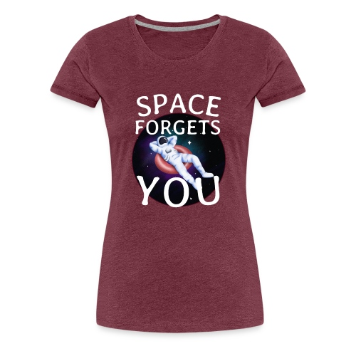 space forgets you - Dame premium T-shirt