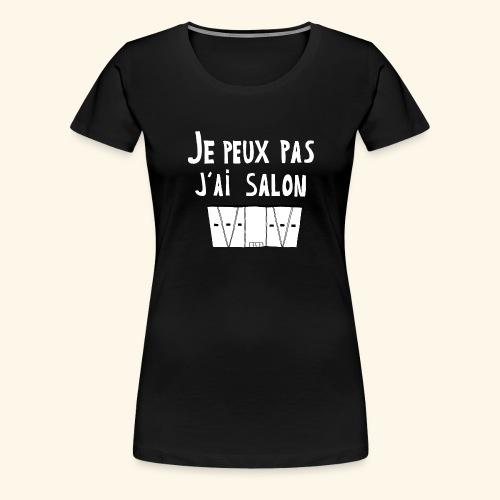 Je Peux pas j ai salon - T-shirt Premium Femme
