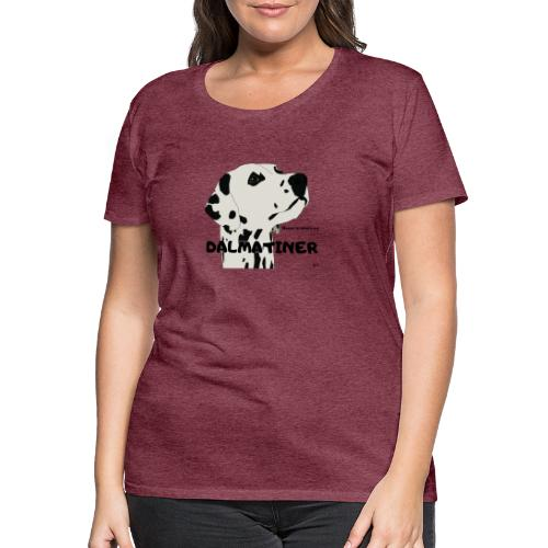 Home is where my Dalmatiner is ! - Frauen Premium T-Shirt