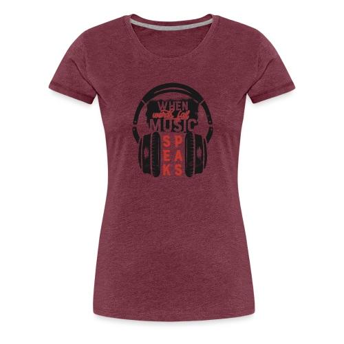 Music speaks - Frauen Premium T-Shirt