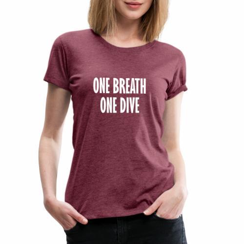 One breath one dive - Women's Premium T-Shirt