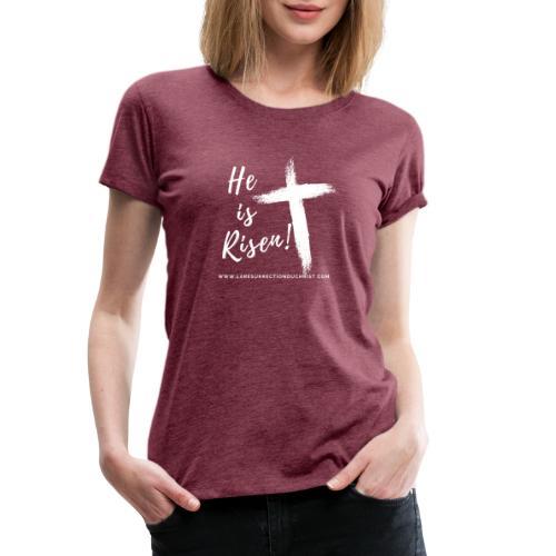 He is Risen ! V2 (Il est ressuscité !) - T-shirt Premium Femme