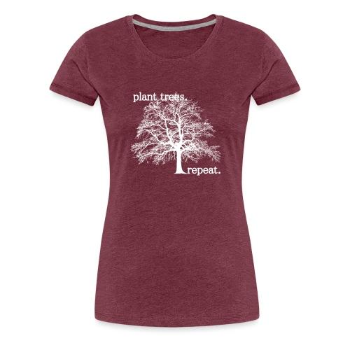 Plant Trees. Repeat. - Premium-T-shirt dam