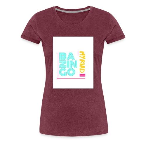 Bazingo Myriad II - Frauen Premium T-Shirt