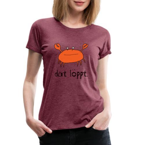 Ostfriesland FUN Shirt - Dat Löppt Strandkrabbe - Frauen Premium T-Shirt