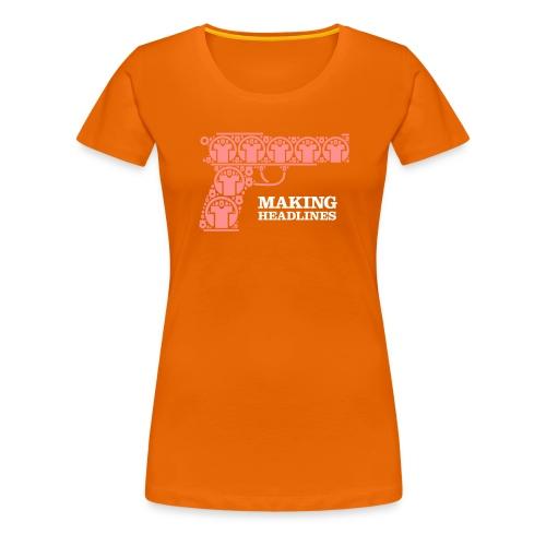 makingheadlines - Dame premium T-shirt