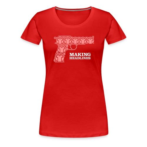 Making Headlines - Dame premium T-shirt