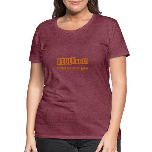 KEULEnder ORANGE - Frauen Premium T-Shirt