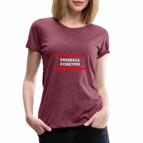 Fussball forever, blanc - Women's Premium T-Shirt