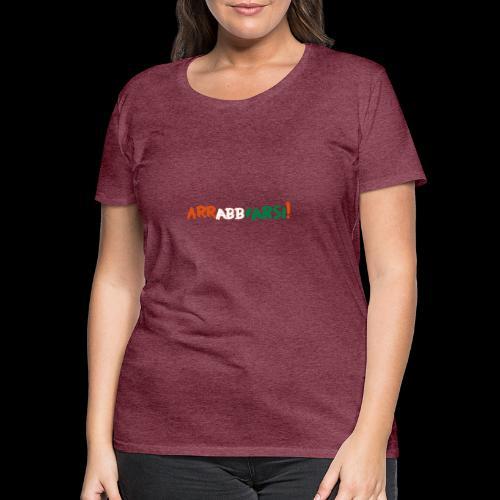 arrabbiarsi! - Frauen Premium T-Shirt