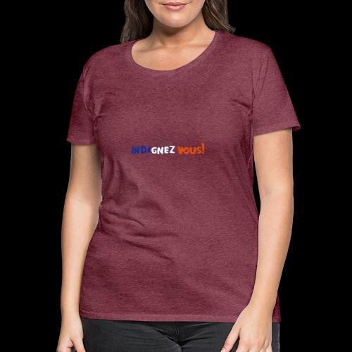 indignez vous! - Frauen Premium T-Shirt