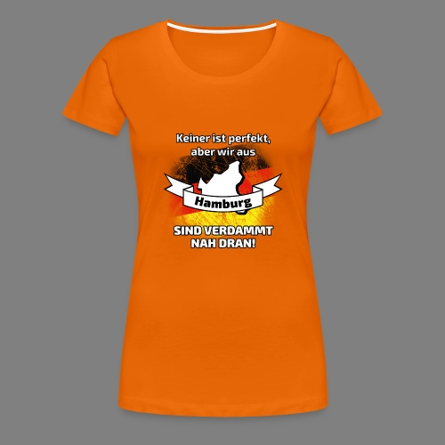 Perfekt Hamburg - Frauen Premium T-Shirt