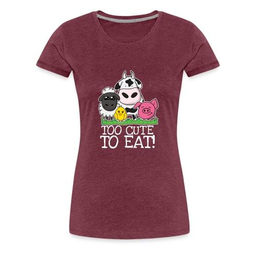 Too cute to eat - Frauen Premium T-Shirt