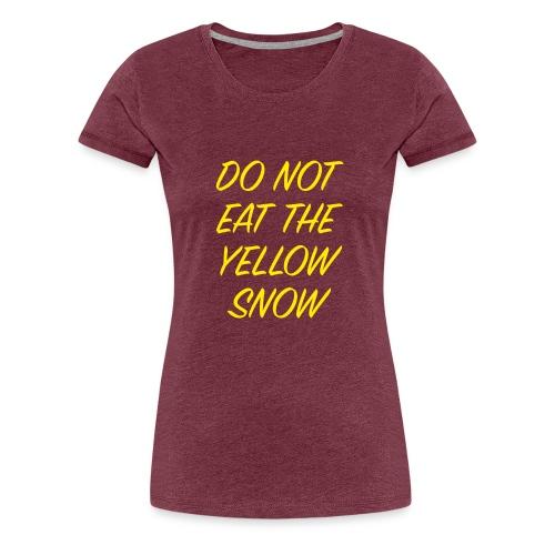 yellow snow - Vrouwen Premium T-shirt