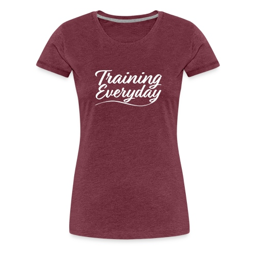 Training Everyday - T-shirt Premium Femme