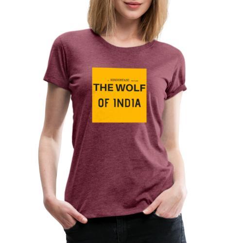 THE WOLF OF INDIA - Women's Premium T-Shirt