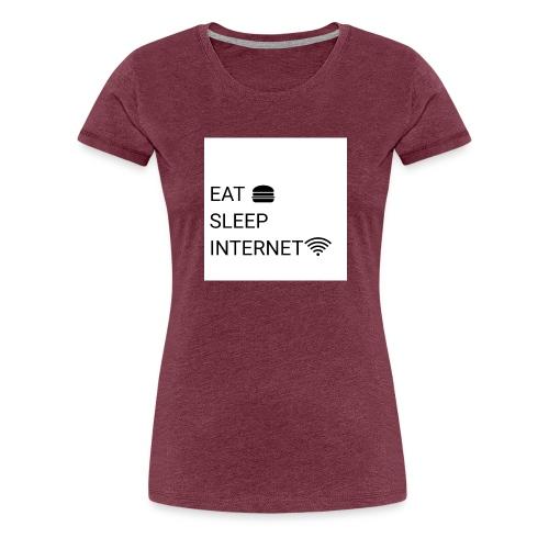 EAT SLEEP INTERNET - Women's Premium T-Shirt