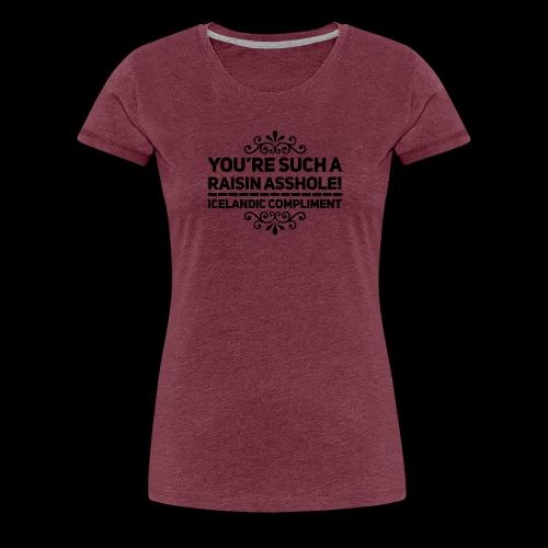 Raisin Asshole - Premium-T-shirt dam
