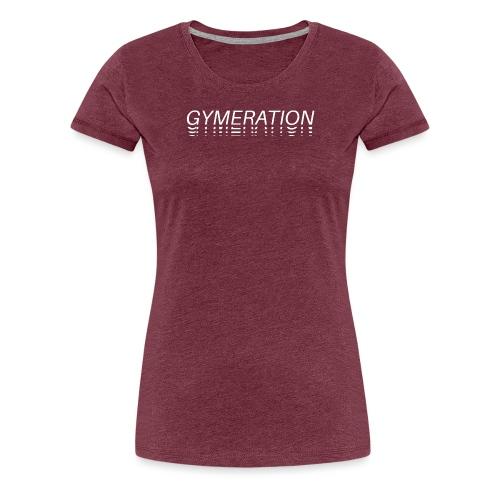 Gymeration #007 - Frauen Premium T-Shirt