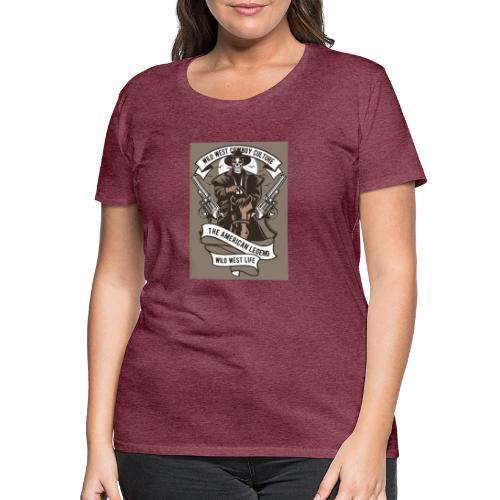 Wild West Cowboy - T-shirt Premium Femme
