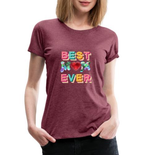 best mom ever5 - Premium-T-shirt dam