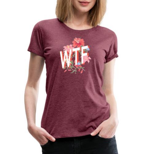 Wtf - Maglietta Premium da donna