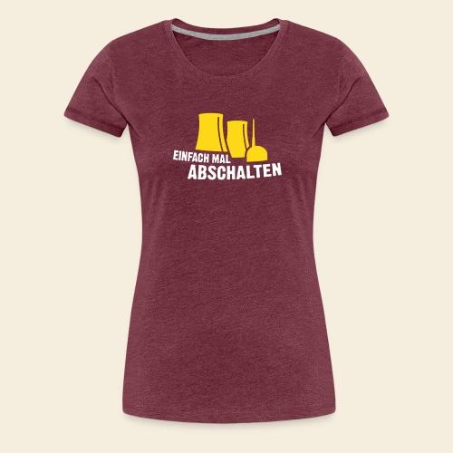 einfach mal abschalten - Frauen Premium T-Shirt
