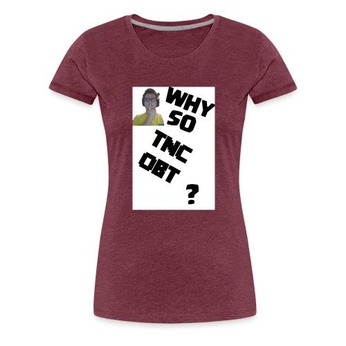 Maglietta DONNA Why so TNCOBT? - Maglietta Premium da donna