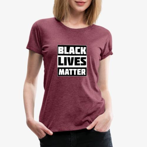Black Lives Matter BLM - Frauen Premium T-Shirt