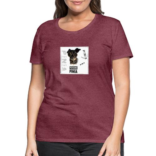 Psycho Pinia - Frauen Premium T-Shirt