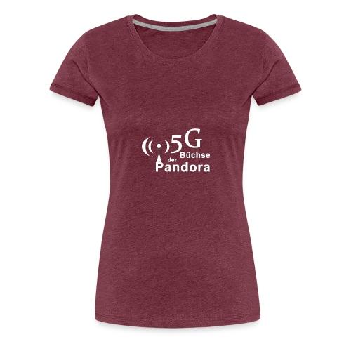 5G Büchse der Pandora - Frauen Premium T-Shirt