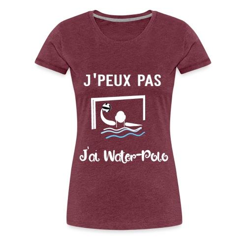 j'peux pas j'ai water polo - T-shirt Premium Femme