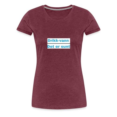 Drikkvannmerch - Premium T-skjorte for kvinner