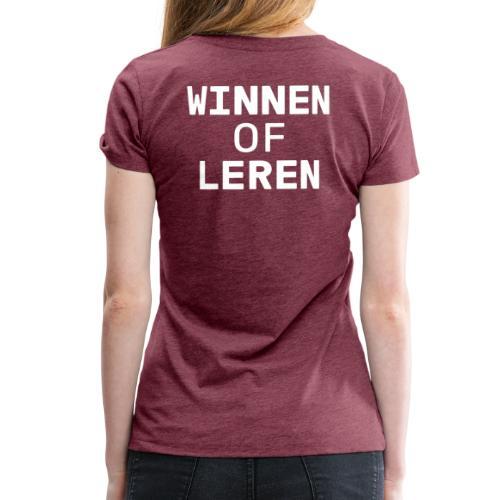 Winnen of leren wit - Vrouwen Premium T-shirt