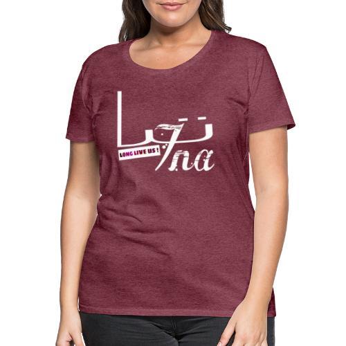 LONG LIVE US - T-shirt Premium Femme