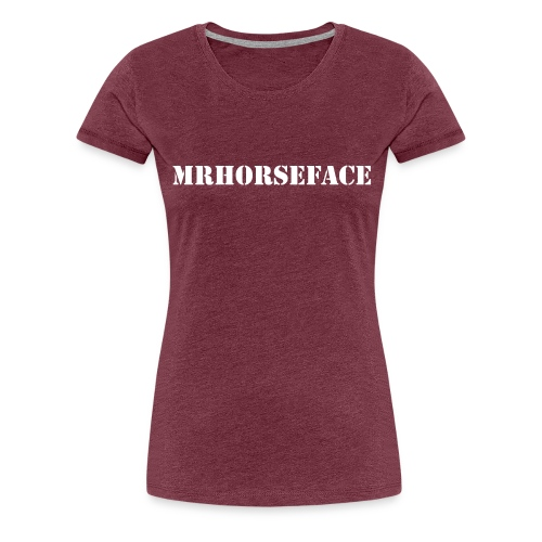 MrHorseFace - Vrouwen Premium T-shirt