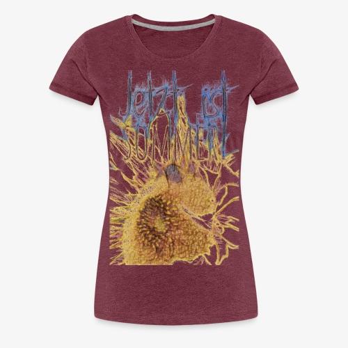 Jetzt ist Sommer - Frauen Premium T-Shirt