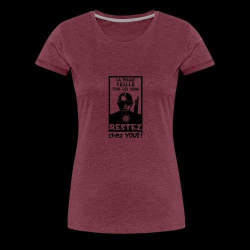 Couvre-feu - La Police Veille.. (Motif N°3) - T-shirt Premium Femme