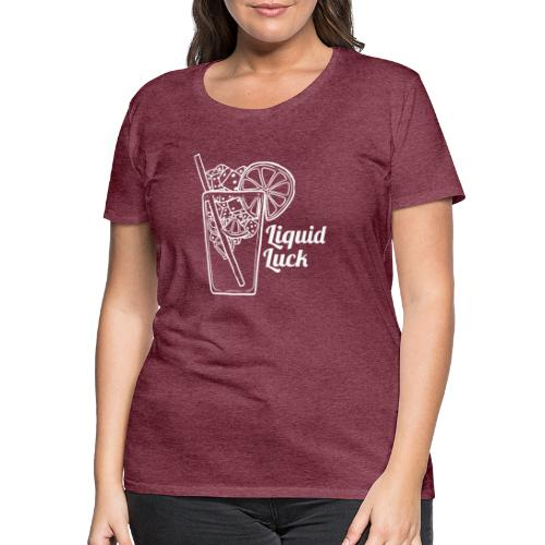 Liquid Luck - Frauen Premium T-Shirt