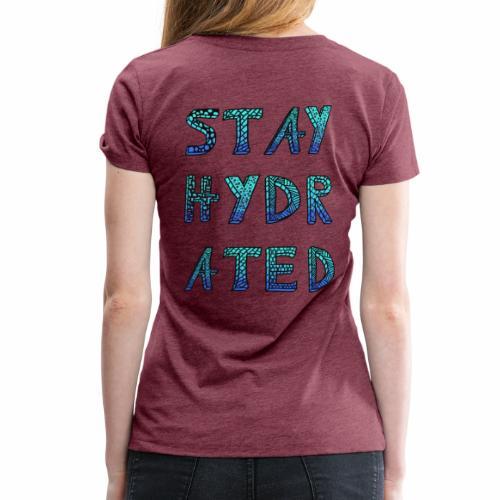 Stay Hydrated (Ice) - Frauen Premium T-Shirt