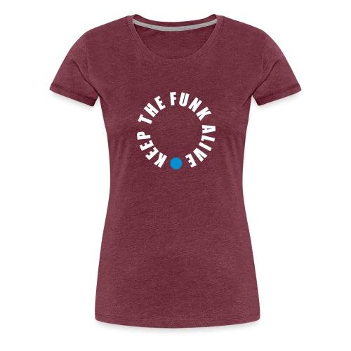 Keep the Funk Alive - Shirt - Frauen Premium T-Shirt