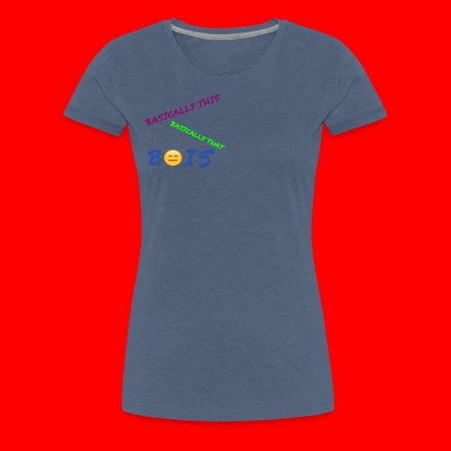 BASICALLY THIS BASICALLY THAT ZEPPLIN Design - Women's Premium T-Shirt