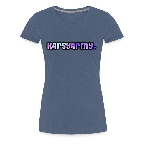 T Shirt Karsyarmy♥ - Frauen Premium T-Shirt