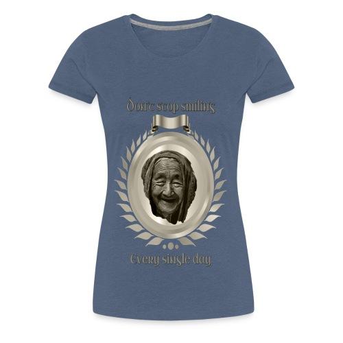 Höre nicht auf zu lächeln 1 Titan - Frauen Premium T-Shirt