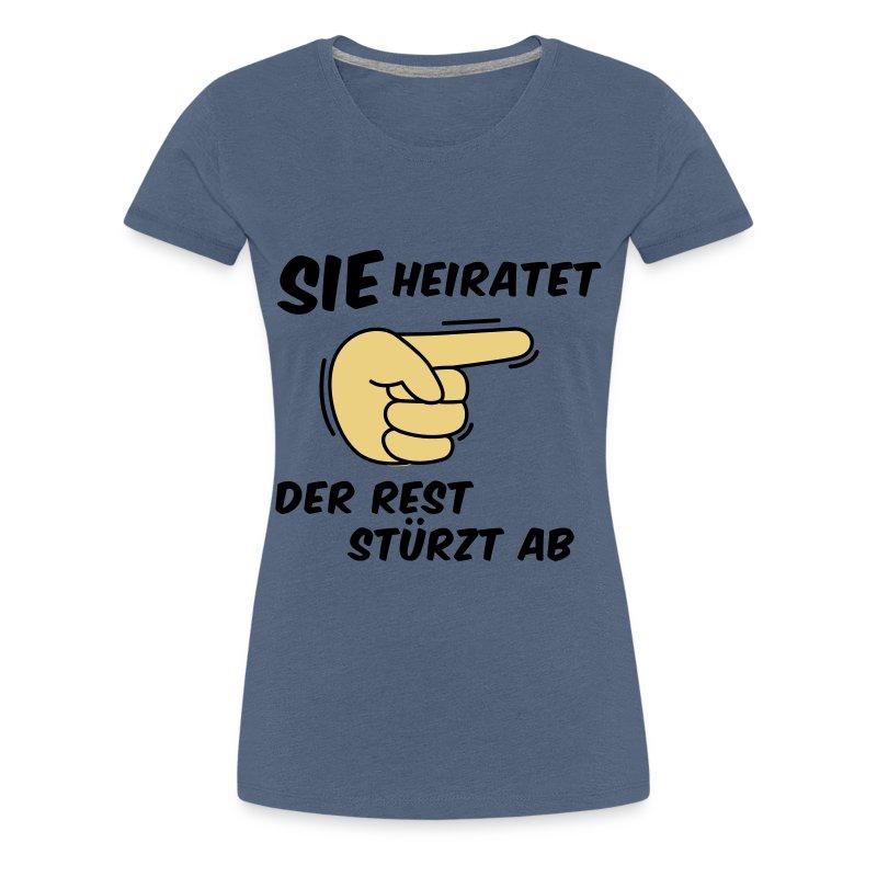 Sie heiratet der Rest stürzt ab - JGA T-Shirt - Frauen Premium T-Shirt
