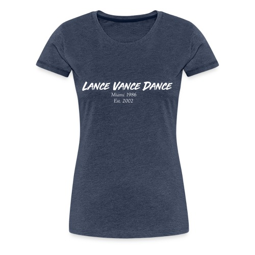 Lance Vance Dance (white) - Frauen Premium T-Shirt