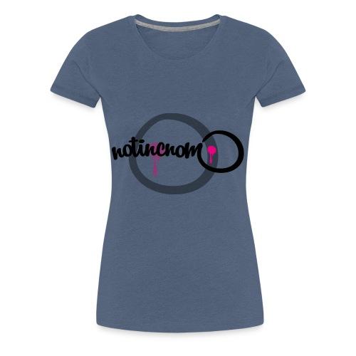 Notincnom - Camiseta premium mujer
