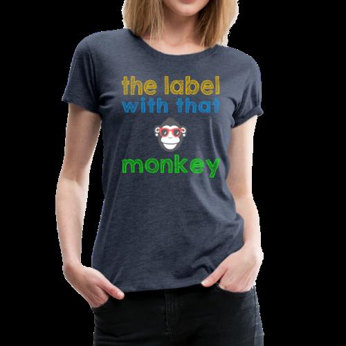 the label with that monkey - Frauen Premium T-Shirt