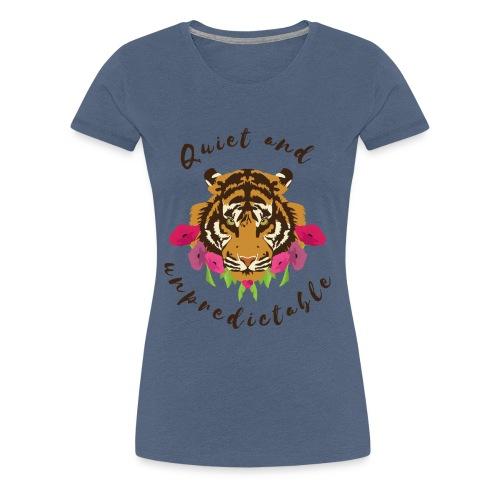Quiet and Unpredictable - Frauen Premium T-Shirt